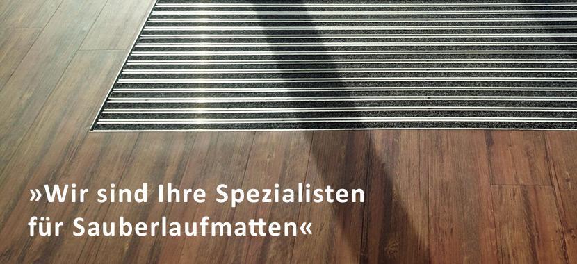 Wir sind Ihre Spezialisten für Saubermatten